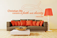 Christian Life Consists of Faith and Charity - Wall Decal Stickers