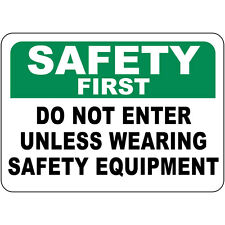 Safety First Do Not Enter Unless Wearing Safety Equipment Osha Metal Sign