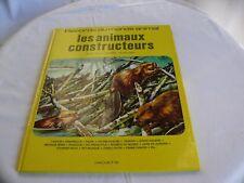 Paul-Henry Plantain Les animaux constructeurs Records du monde animal Hachette
