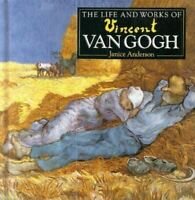 The Life and Works of Vincent Van Gogh, Janice Anderson, Like New, Hardcover