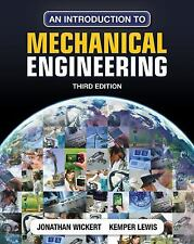 An Introduction to Mechanical Engineering by Jonathan Wickert and Kemper E....