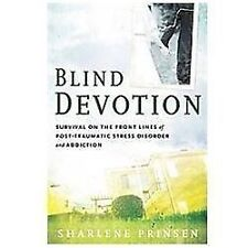 BLIND DEVOTION by Sharlene Prinsen  Post Traumatic Stress Hazelden New Softcover