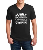 Men's V-neck I Don't Need Therapy I Just Need To Go Camping Shirt Camp Gear Tee