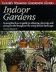 Taylor's Weekend Gardening Guide to Indoor Gardens : A Complete How-to-Guide to