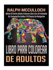 Libro para Colorear de Adultos : Aliviar el Estrés Adulto Colorear Libro con...