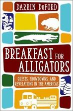 Breakfast for Alligators: Quests, Showdowns, and Revelations in the-ExLibrary