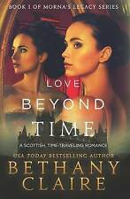 Love Beyond Time: A Scottish Time-Traveling Romance (Book 1 of Morna's Legacy Se