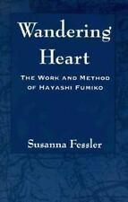Wandering Heart: The Work and Method of Hayashi Fumiko