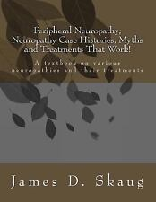 Peripheral Neuropathy; Neuropathy Case Histories, Myths and Treatments-ExLibrary
