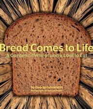 Bread Comes to Life: A Garden of Wheat and a Loaf to Eat-ExLibrary