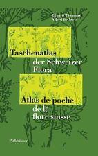 Taschenatlas der Schweizer Flora Atlas de Poche de la Flore Suisse by E....