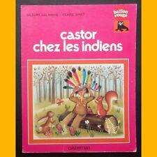 Collection Ballon Rouge CASTOR CHEZ LES INDIENS G. Delahaye Claire Binst 1977