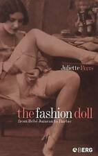 The Fashion Doll: From Bebe Jumeau to Barbie, 1859737382, New Book
