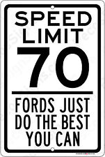 Speed Limit 70 - Fords Just Do the Best You Can - 8x12 Aluminum Sign Made in Usa