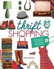 Thrift Shopping : Discovering Bargains and Hidden Treasures by Sandra Donovan...