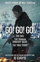 Go! Go! Go!: The SAS. The Iranian Embassy Siege. The True Story by Firmin, Rusty