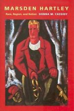 Marsden Hartley: Race, Region, and Nation by Donna M. Cassidy NEW