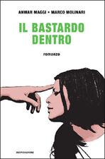 Il bastardo dentro. Romanzo di Anwar Maggi e Marco Molinari - Mondadori