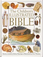 THE CHILDREN'S ILLUSTRATED BIBLE - Stories retold by Selina Hastings - HB