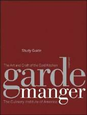 Garde Manger, Study Guide: The Art and Craft of the Cold Kitchen - VERY GOOD