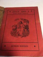 VINTAGE JESUS AND I BY REV. ALOYSIUS J. HEEG, S.J. THE JUNIOR EDITION 1934