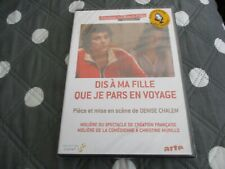 """DVD NEUF """"DIS A MA FILLE QUE JE PARS EN VOYAGE"""" theatre"""