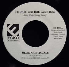 OLLIE NIGHTINGALE-I'll Drink Your Bath Water Baby-Soul Blues 45-ECKO #1001