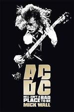 AC/DC: Hell Ain't a Bad Place to be by Mick Wall (Paperback) New Book