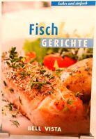 FISCH Gerichte + Kochbuch Ratgeber mit raffinierten Rezepten Meer & Fluß (51-16)
