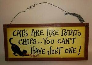 Cats are like potato chips You can't have just one! 12X5.5 Wood Sign Wire Hanger
