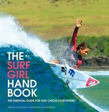 The Surf Girl Handbook: The Essential Guide for Surf Chicks Everywhere FREE SHIP