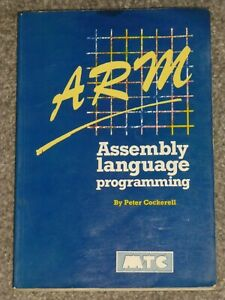 Arm Assembly Language Programming by Peter Cockerell