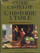 """L'histoire à table, """"si la cuisine m'était contée"""" - André Castelot"""