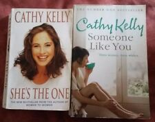 Cathy Kelly, She's the one & Someone like you.  Paperbacks, good condition.