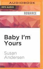 Baby: Baby I'm Yours by Susan Andersen (2016, MP3 CD, Unabridged)