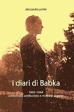 I DIARI DI BABKA 1943-1944 aristocrazia antifascista e missioni Segrete by...