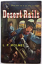 DESERT RAILS - L. P. Holmes - Pocket Books, March 1950 - cover Jack Cowan