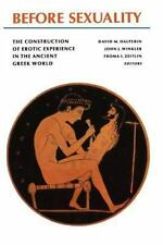 Before Sexuality: The Construction of Erotic Experience in the Ancient Greek ...