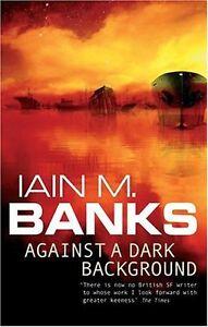 Against A Dark Background,Iain M. Banks