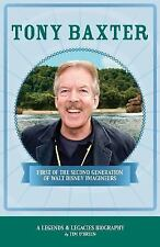 Tony Baxter: First of the Second Generation of Walt Disney Imagineers (Paperback