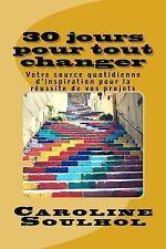 30 Jours Pour Tout Changer : Votre Source Quotidienne d'inspiration Pour la...