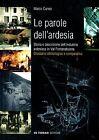 Marco Cuneo LE PAROLE DELL'ARDESIA STORIA DELL'INDUSTRIA ARDESIACA FONTANABUONA