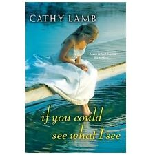 If You Could See What I See by Cathy Lamb (2013, Paperback)