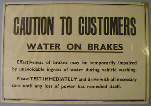 CAUTION TO CUSTOMERS WATER ON BRAKES...... Original Garage Card Sign No. 47