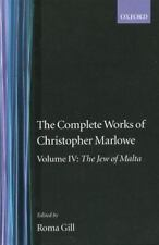 Oxford English Texts: The Complete Works of Christopher Marlowe Vol. IV : The...