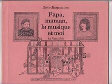 Papa, maman, la musique et moi , Susie MORGENSTERN