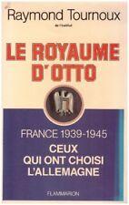 """TOURNOUX Raymond - LE ROYAUME D""""OTTO - 1982"""