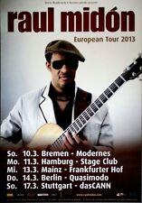 MIDON, RAUL - 2013 - Tourplakat - In Concert - European - Tourposter