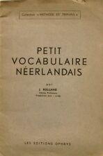 Petit Vocabulaire Néerlandais - J Rolland - Collection méthode et Travail 1953