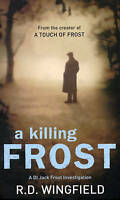A Killing Frost: (Di Jack Frost Book 6), Wingfield, R D, Used; Good Book